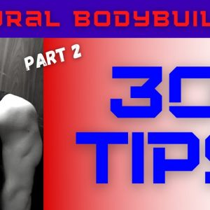 30 advice for natural bodybuilders! (part 2)