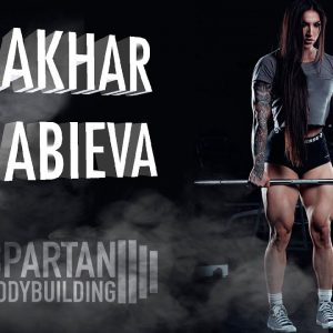Bakhar Nabieva workout | Spartan Bodybuilding