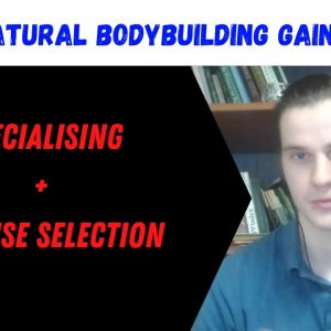 Exercise selection and specialising for natural bodybuilders!