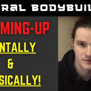 Warming-up Mentally & Physically in bodybuilding